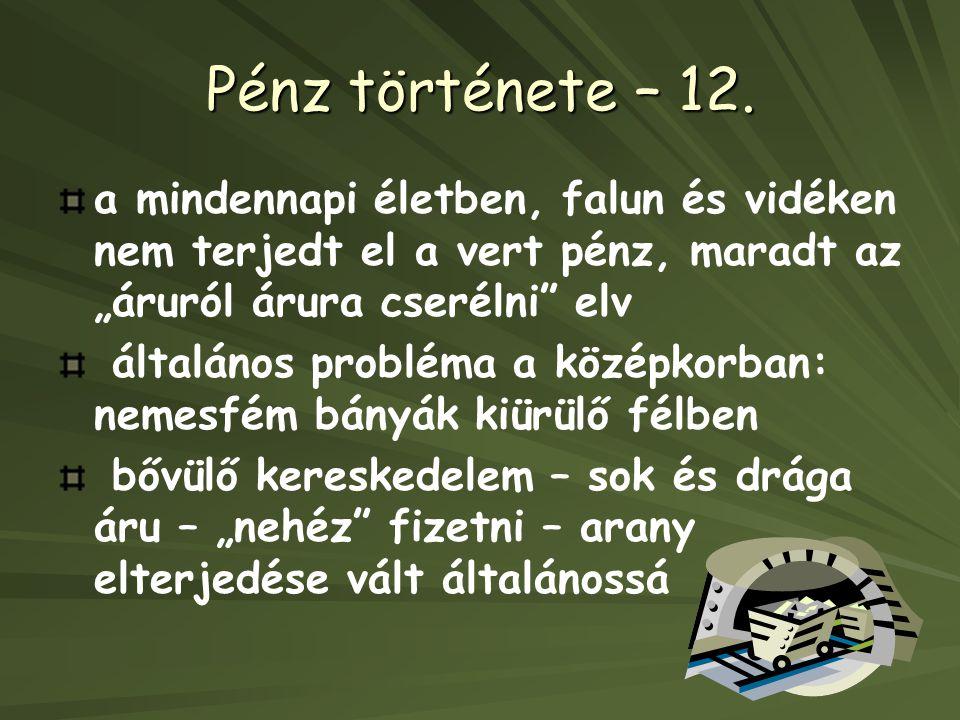 Pénz története – 12.