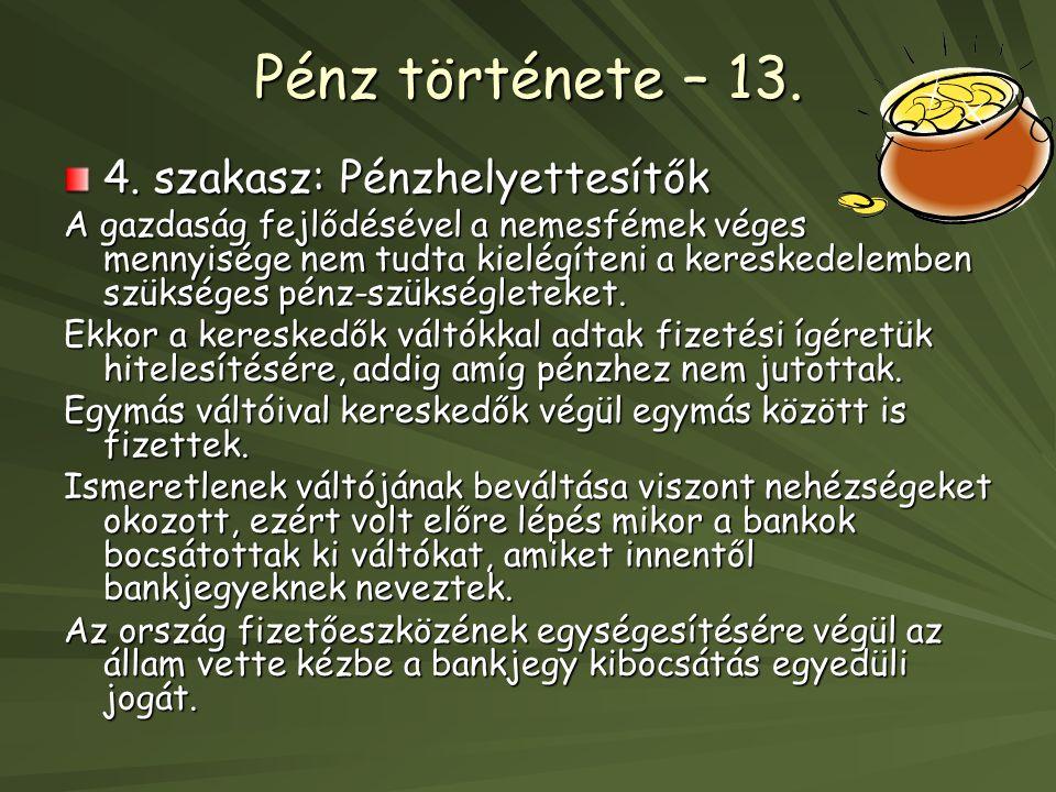 Pénz története – 13.4.