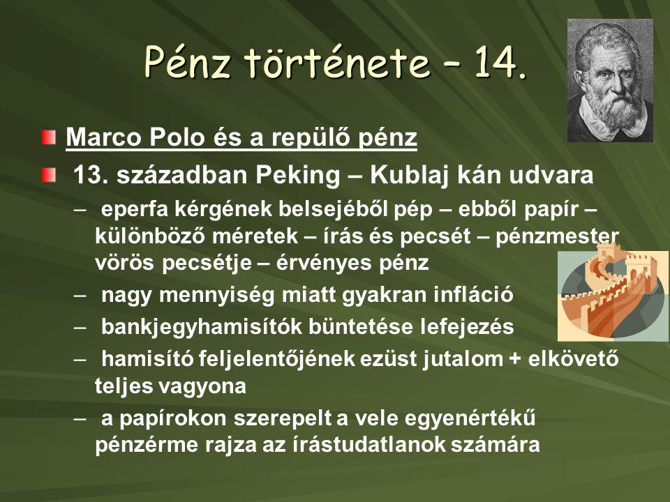 Pénz története – 14.Marco Polo és a repülő pénz 13.
