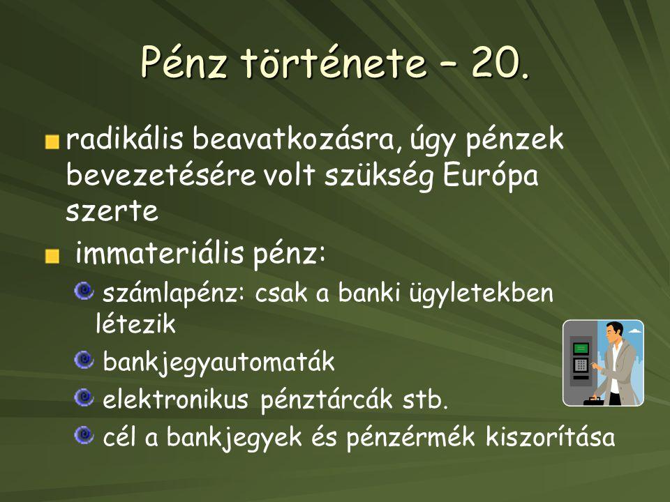 Pénz története – 20.