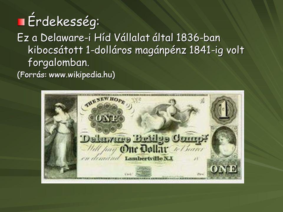 Érdekesség: Ez a Delaware-i Híd Vállalat által 1836-ban kibocsátott 1-dolláros magánpénz 1841-ig volt forgalomban.
