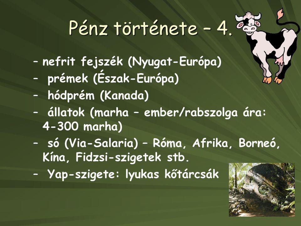 Pénz története – 4.