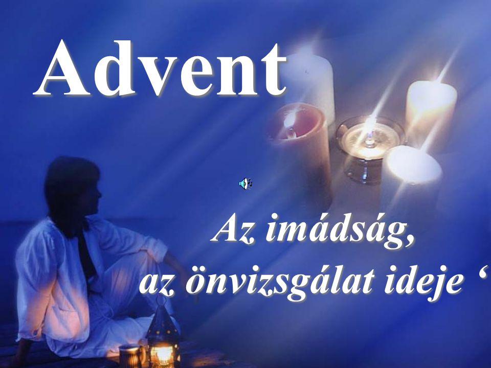 Advent Az imádság, Az imádság, az önvizsgálat ideje '