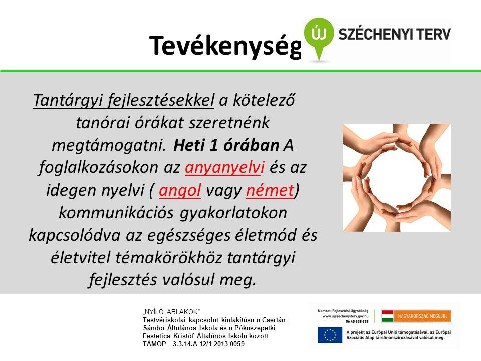 Tevékenységek Tantárgyi fejlesztésekkel a kötelező tanórai órákat szeretnénk megtámogatni. Heti 1 órában A foglalkozásokon az anyanyelvi és az idegen