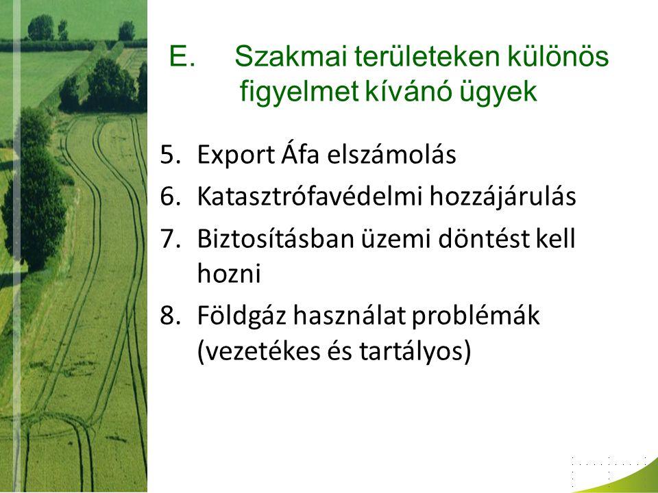 E.Szakmai területeken különös figyelmet kívánó ügyek 5.Export Áfa elszámolás 6.Katasztrófavédelmi hozzájárulás 7.Biztosításban üzemi döntést kell hozn