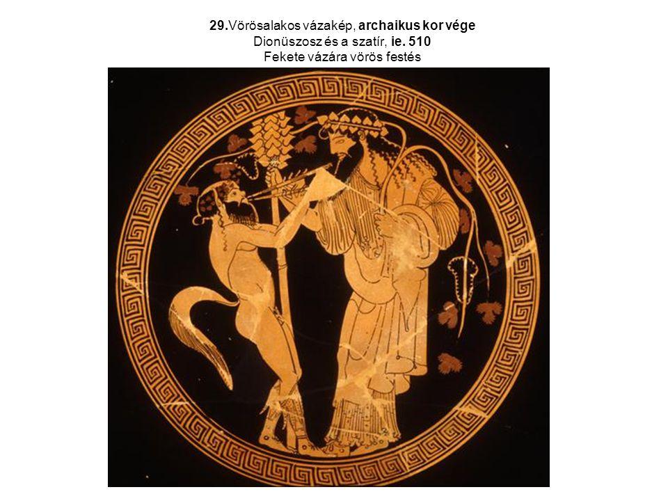 29.Vörösalakos vázakép, archaikus kor vége Dionüszosz és a szatír, ie. 510 Fekete vázára vörös festés
