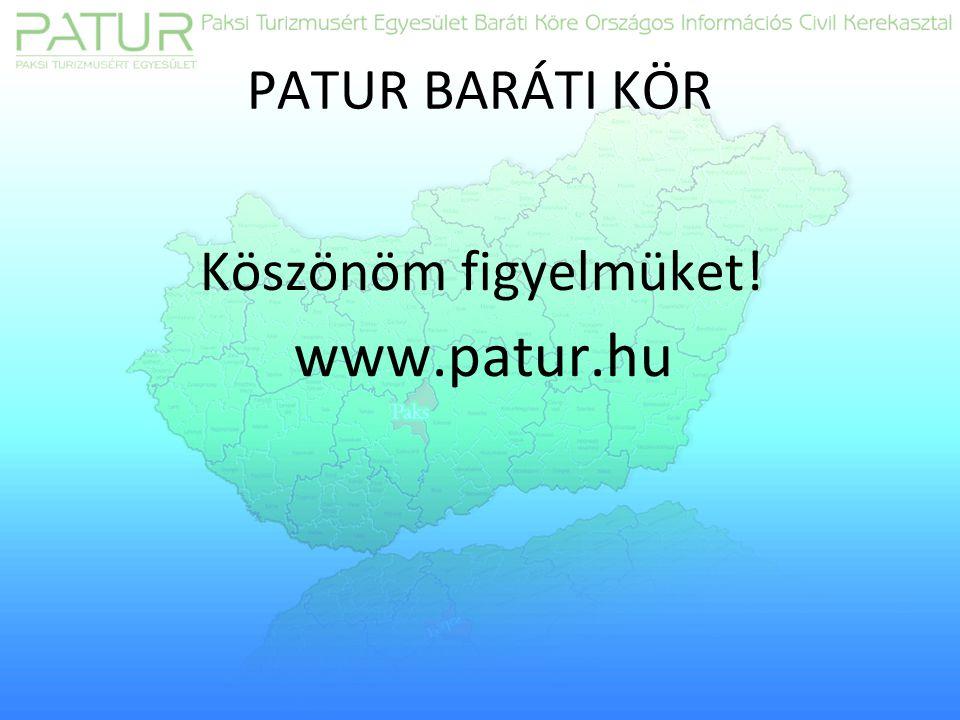 PATUR BARÁTI KÖR Köszönöm figyelmüket! www.patur.hu