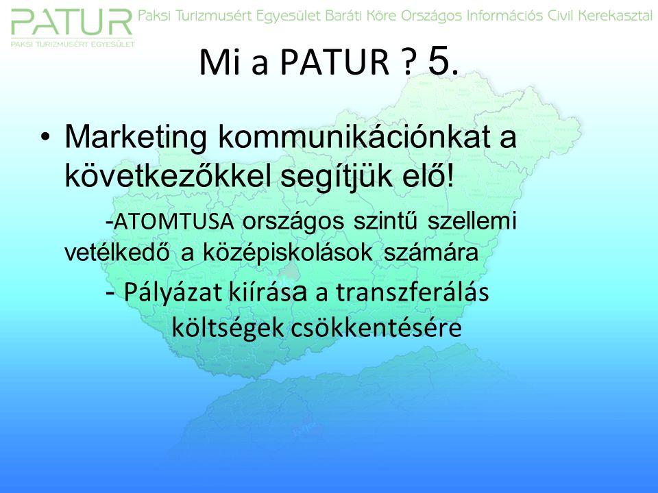 Mi a PATUR . 5. Marketing kommunikációnkat a következőkkel segítjük elő.