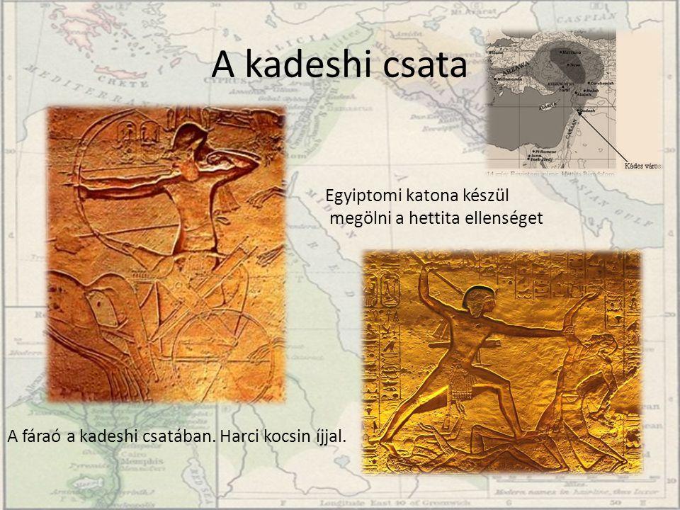 A kadeshi csata A fáraó a kadeshi csatában. Harci kocsin íjjal. Egyiptomi katona készül megölni a hettita ellenséget