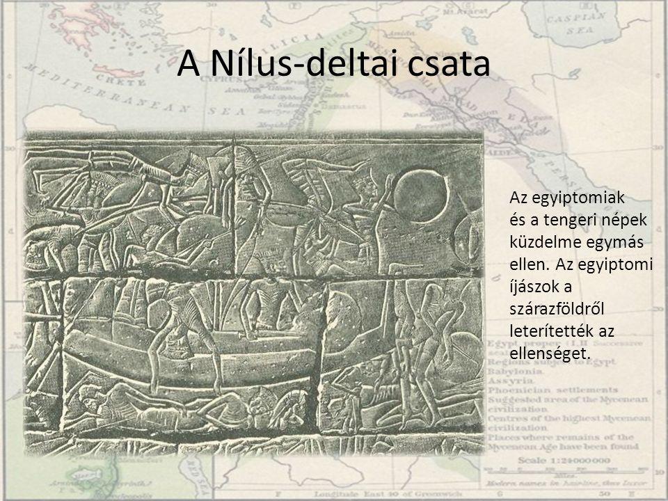 A Nílus-deltai csata Az egyiptomiak és a tengeri népek küzdelme egymás ellen. Az egyiptomi íjászok a szárazföldről leterítették az ellenséget.