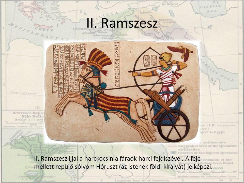 II. Ramszesz II. Ramszesz íjjal a harckocsin a fáraók harci fejdíszével. A feje mellett repülő sólyom Hóruszt (az istenek földi királyát) jelképezi.
