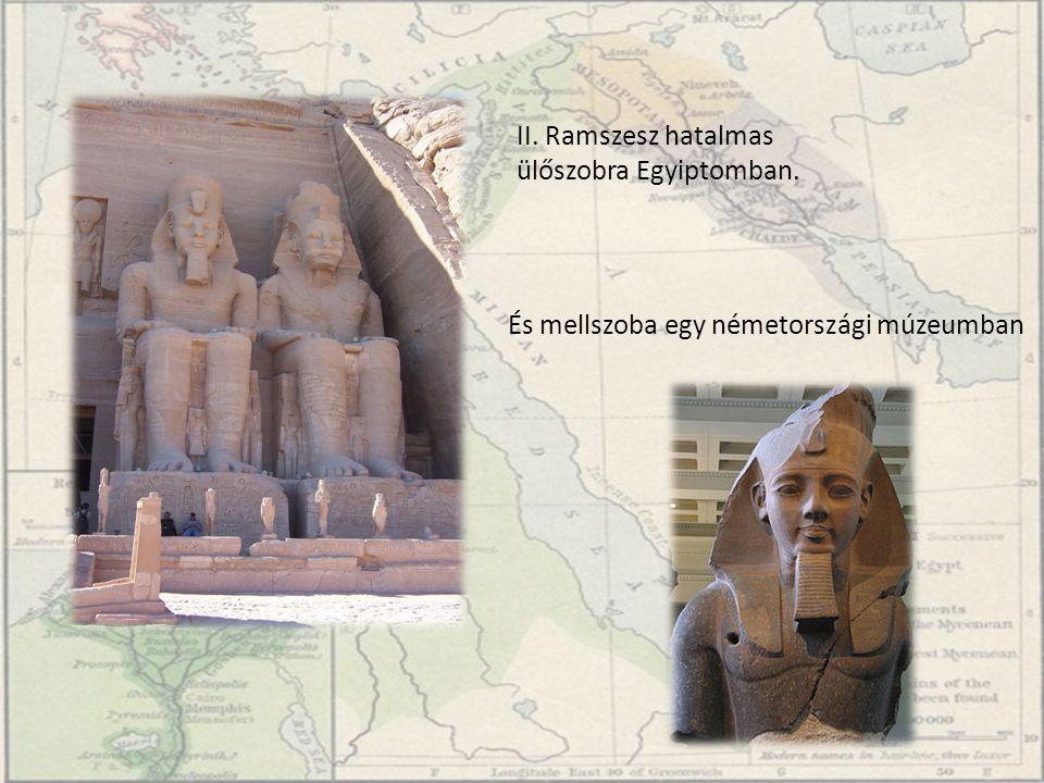 II. Ramszesz hatalmas ülőszobra Egyiptomban. És mellszoba egy németországi múzeumban