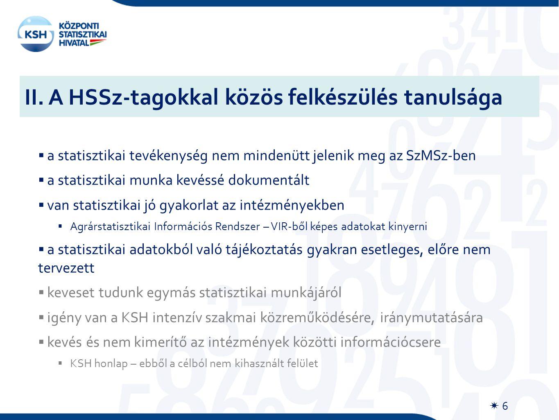 II. A HSSz-tagokkal közös felkészülés tanulsága  6  a statisztikai tevékenység nem mindenütt jelenik meg az SzMSz-ben  a statisztikai munka kevéssé