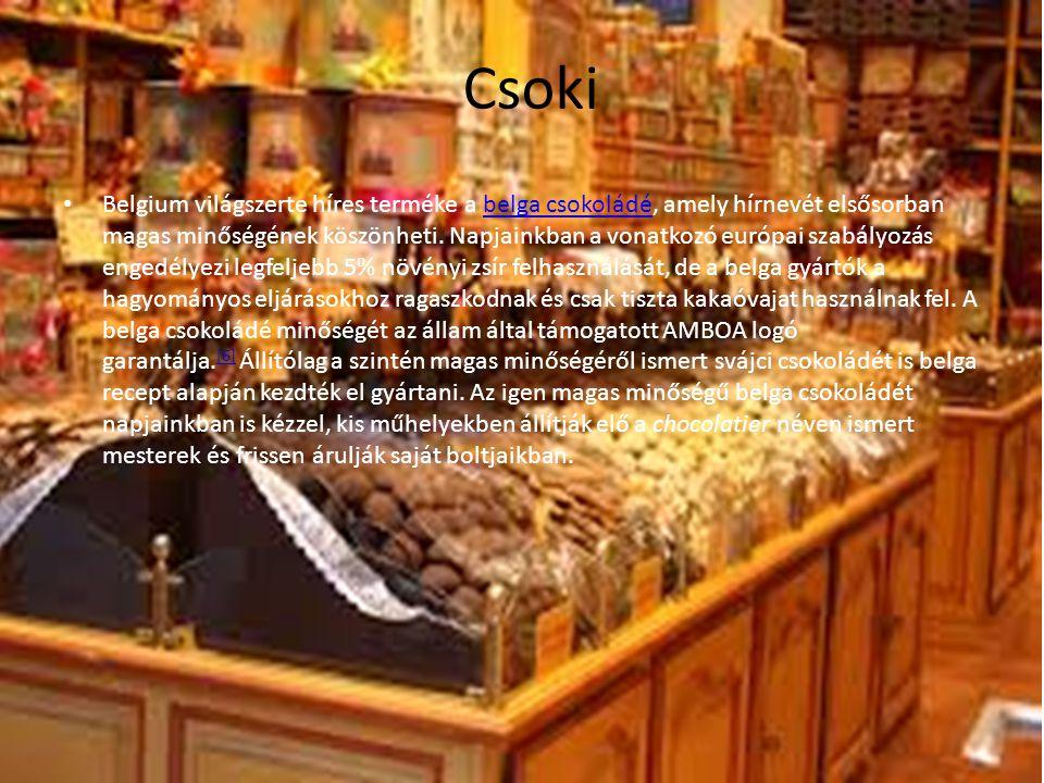 Csoki Belgium világszerte híres terméke a belga csokoládé, amely hírnevét elsősorban magas minőségének köszönheti. Napjainkban a vonatkozó európai sza