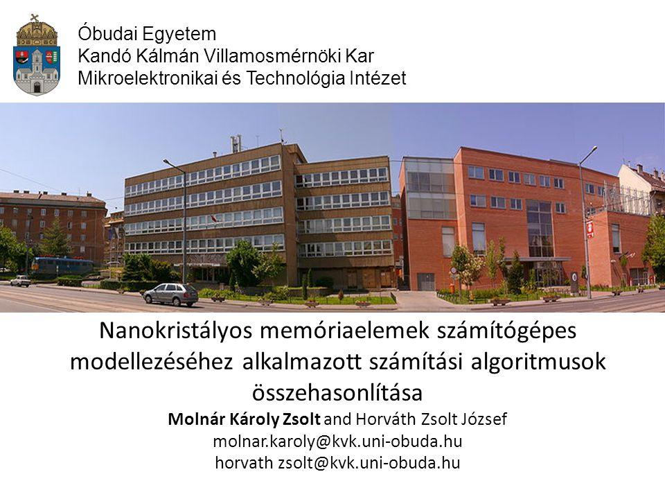 Óbudai Egyetem Kandó Kálmán Villamosmérnöki Kar Mikroelektronikai és Technológia Intézet Nanokristályos memóriaelemek számítógépes modellezéséhez alka