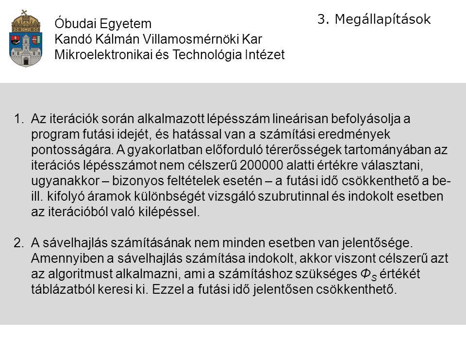 Óbudai Egyetem Kandó Kálmán Villamosmérnöki Kar Mikroelektronikai és Technológia Intézet 3.Megállapítások 1.Az iterációk során alkalmazott lépésszám l