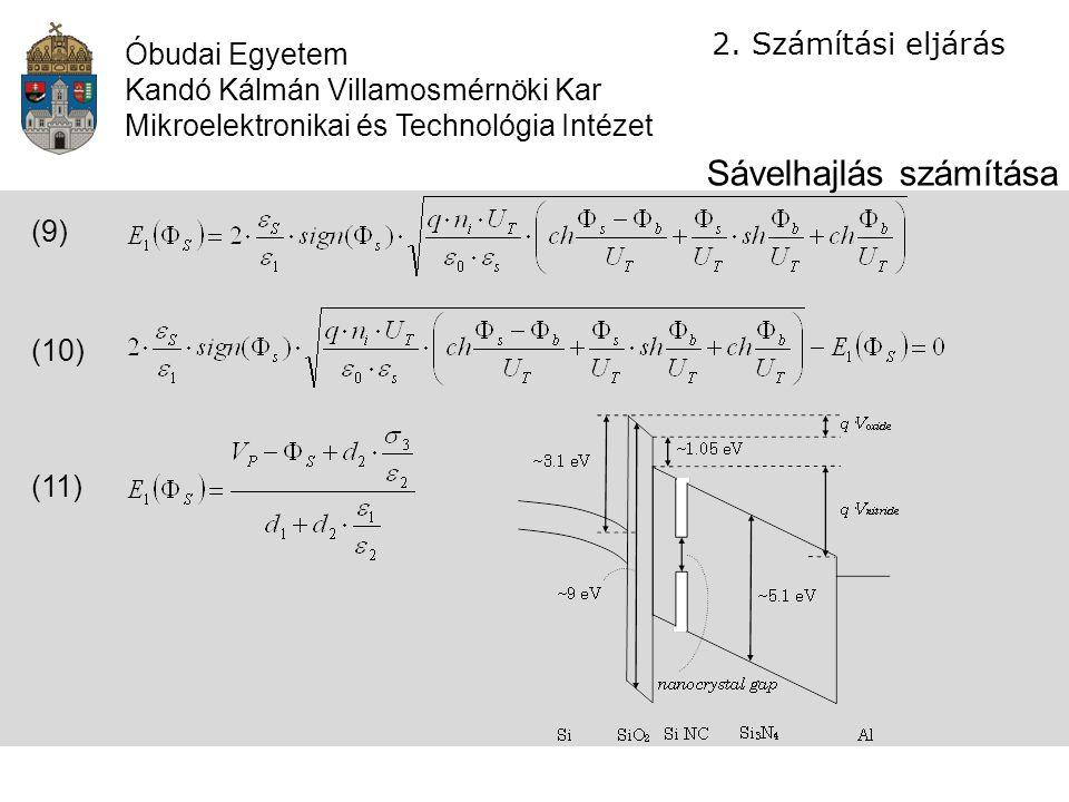 Óbudai Egyetem Kandó Kálmán Villamosmérnöki Kar Mikroelektronikai és Technológia Intézet 2.Számítási eljárás Sávelhajlás számítása (9) (10) (11)
