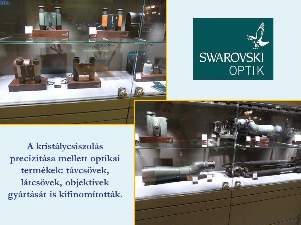 A kristálycsiszolás precizitása mellett optikai termékek: távcsövek, látcsövek, objektívek gyártását is kifinomították.