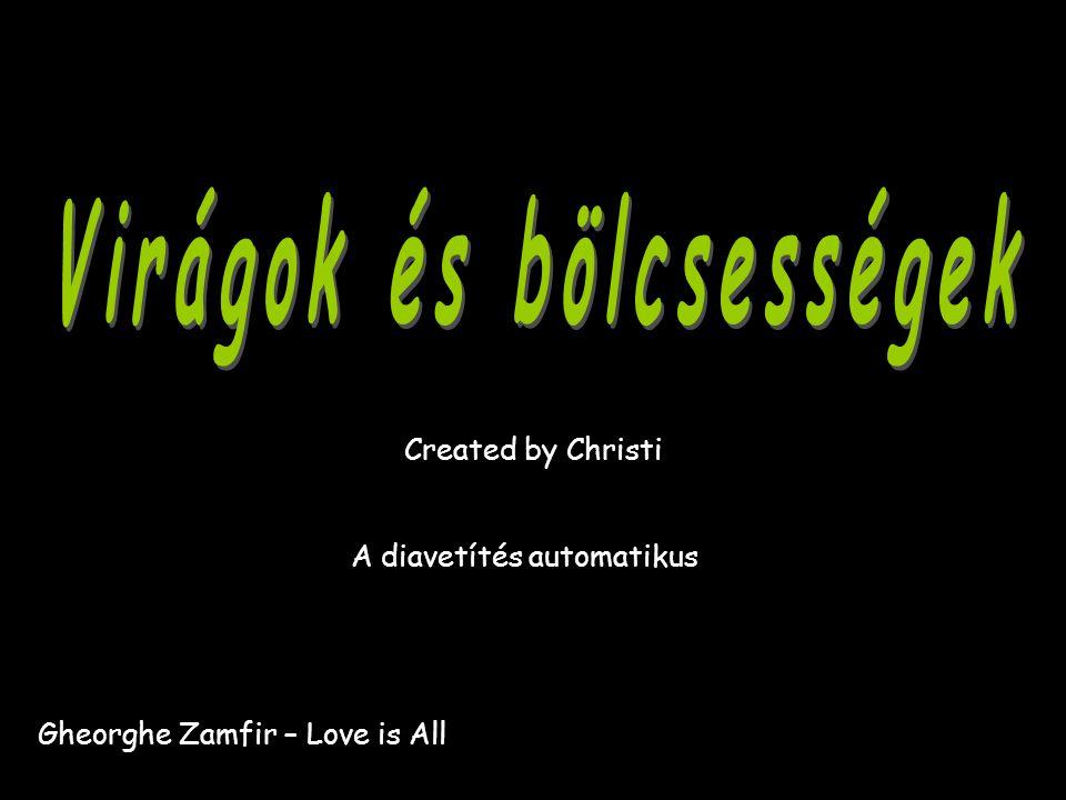 Gheorghe Zamfir – Love is All A diavetítés automatikus Created by Christi