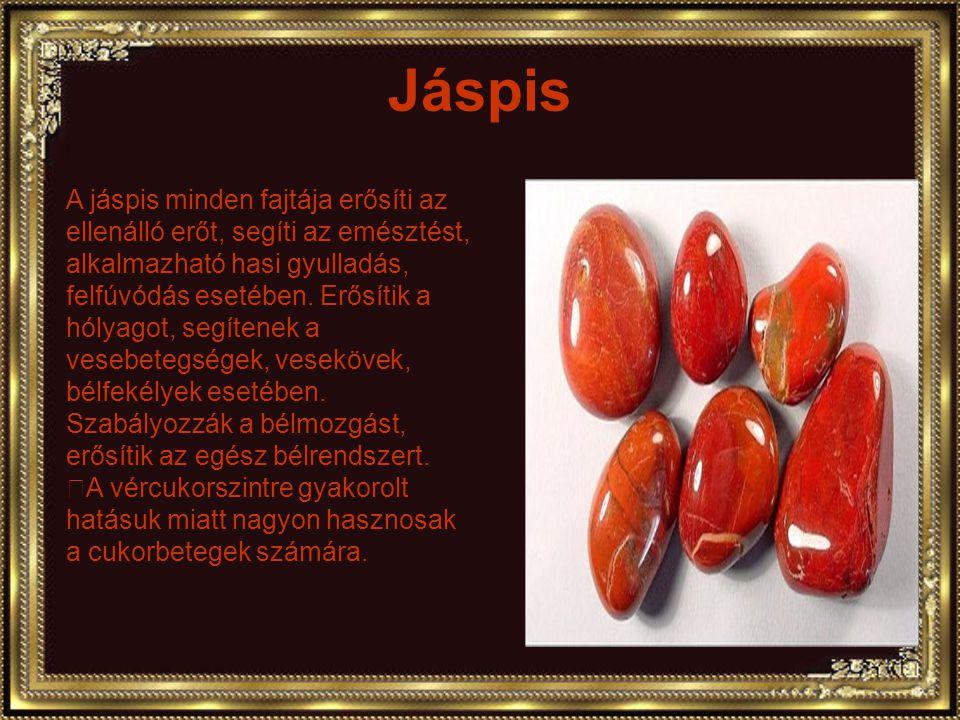 Jadeit A jadeit erős hatással van a hólyag és a vese működésére.