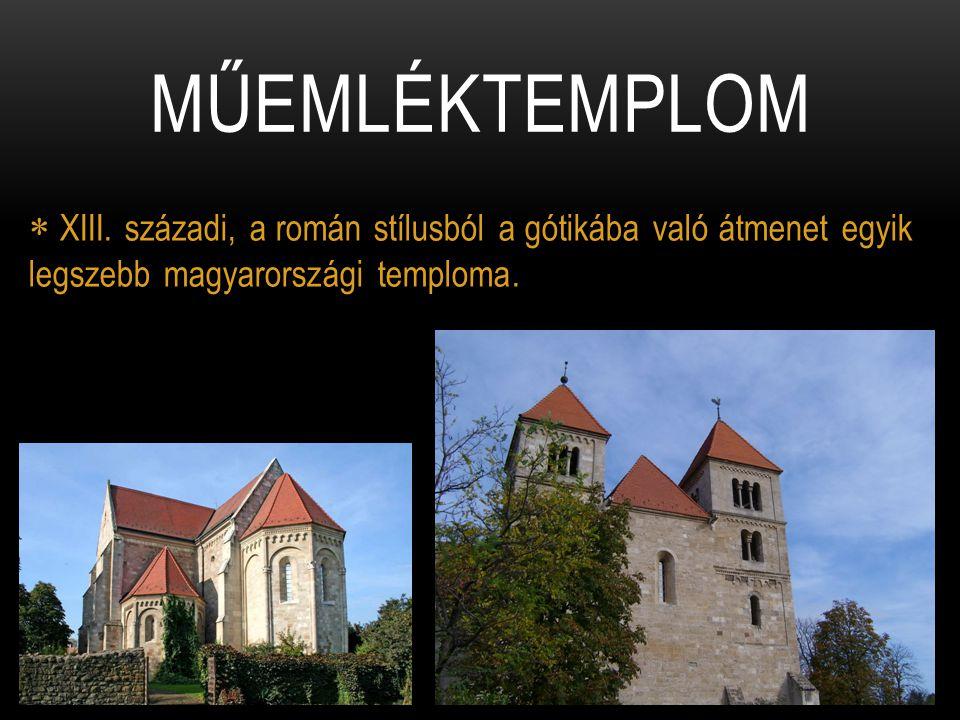  XIII. századi, a román stílusból a gótikába való átmenet egyik legszebb magyarországi temploma. MŰEMLÉKTEMPLOM