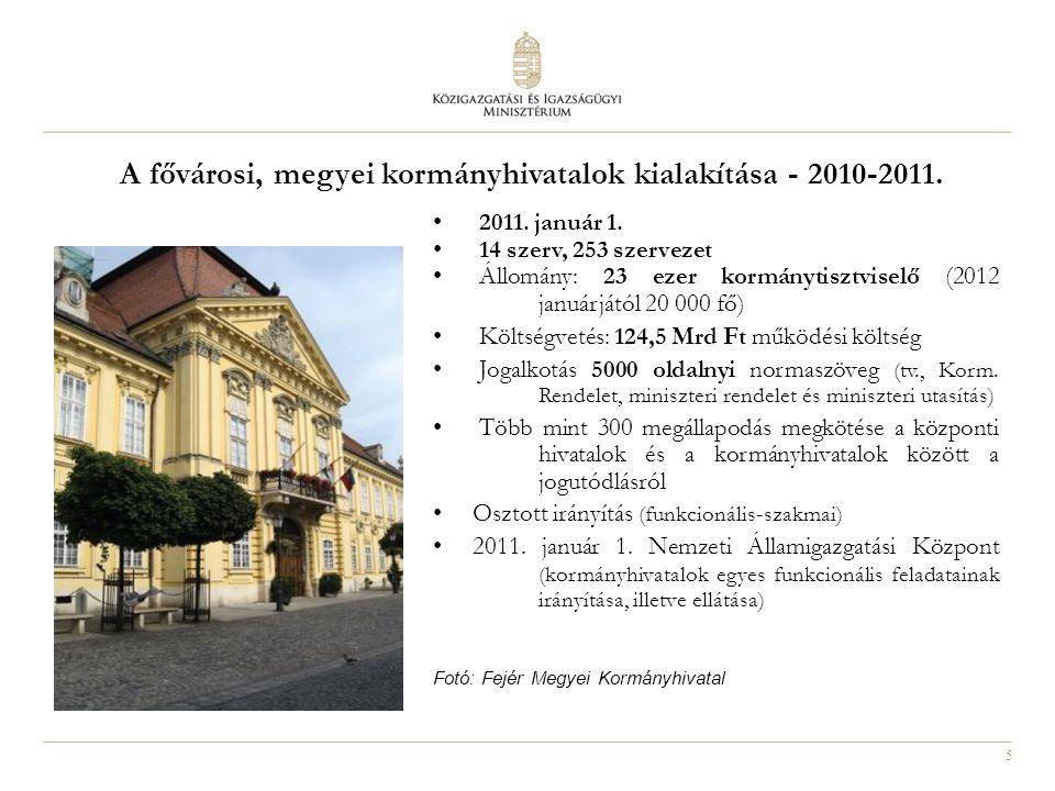 6 Fővárosi, megyei kormányhivatalok szervezete, működése - 2011.