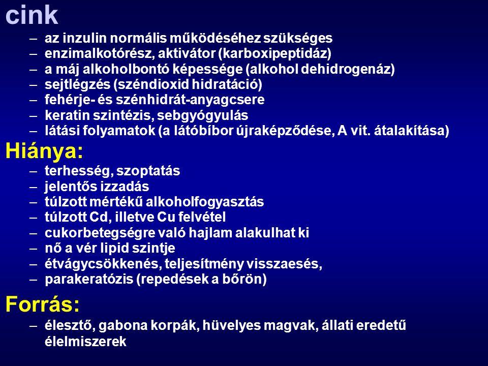 cink –az inzulin normális működéséhez szükséges –enzimalkotórész, aktivátor (karboxipeptidáz) –a máj alkoholbontó képessége (alkohol dehidrogenáz) –se