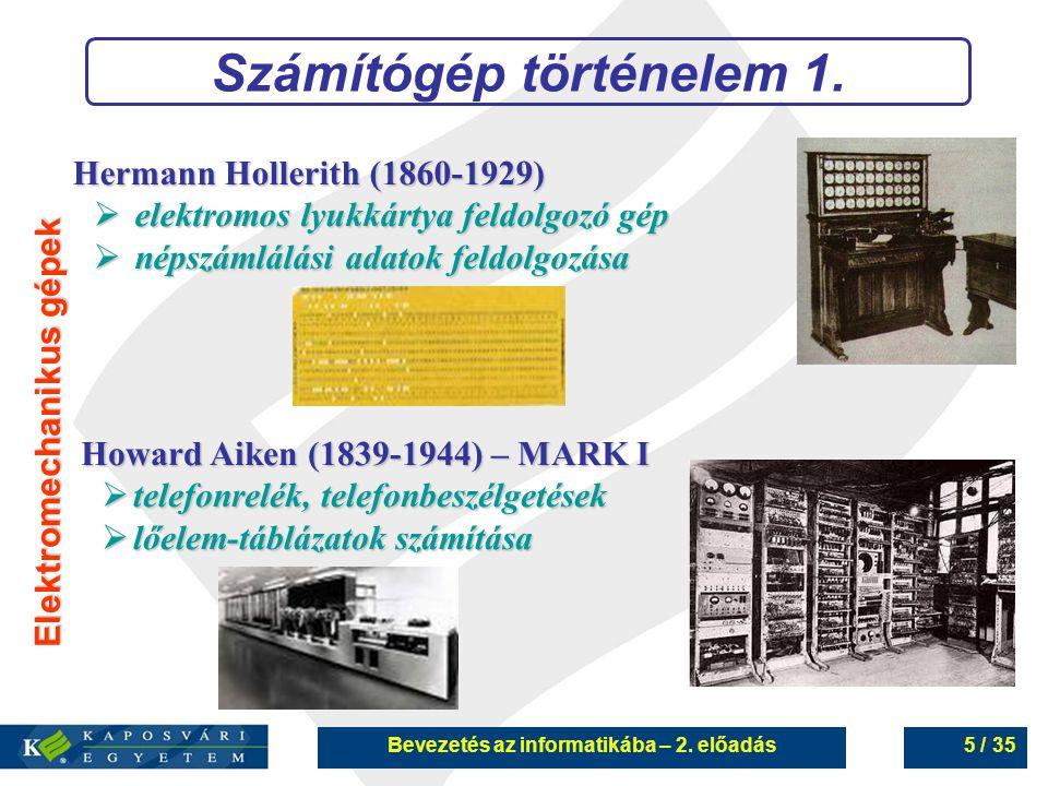Bevezetés az informatikába – 2. előadás16 / 35 A személyi számítógép felépítése 2.