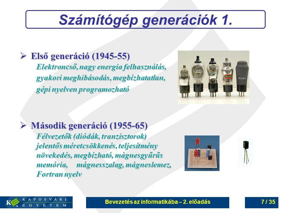 Bevezetés az informatikába – 2.előadás8 / 35 Számítógép generációk 2.