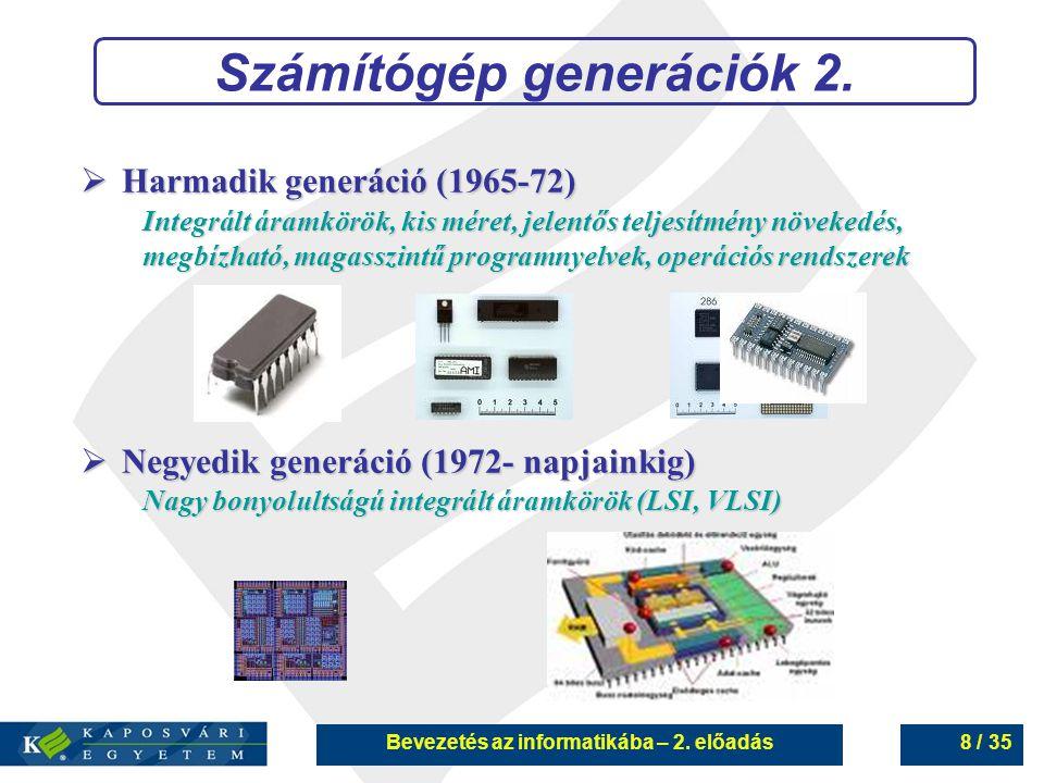 Bevezetés az informatikába – 2.előadás9 / 35 Személyi számítógépek 1.