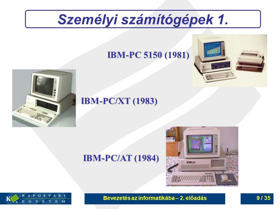 Bevezetés az informatikába – 2.előadás10 / 35 Személyi számítógépek 2.