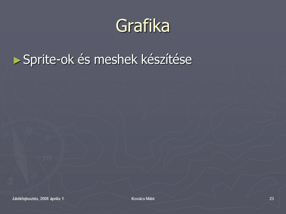 Játékfejlesztés, 2008 április 1.Kovács Máté23 Grafika ► Sprite-ok és meshek készítése