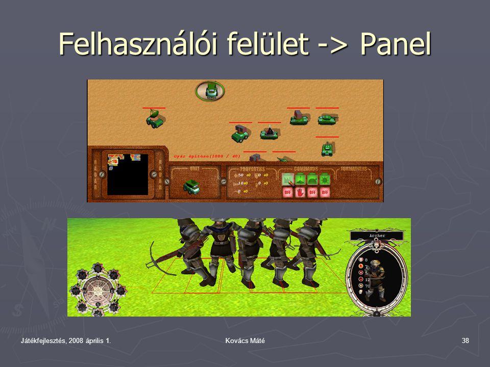 Játékfejlesztés, 2008 április 1.Kovács Máté38 Felhasználói felület -> Panel