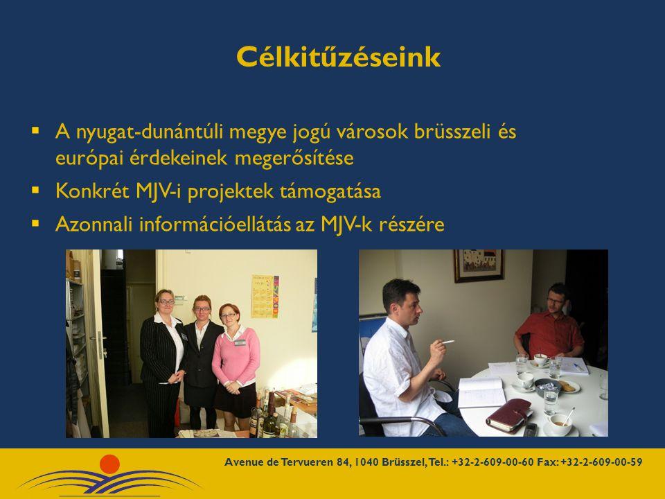 Célkitűzéseink  A nyugat-dunántúli megye jogú városok brüsszeli és európai érdekeinek megerősítése  Konkrét MJV-i projektek támogatása  Azonnali információellátás az MJV-k részére
