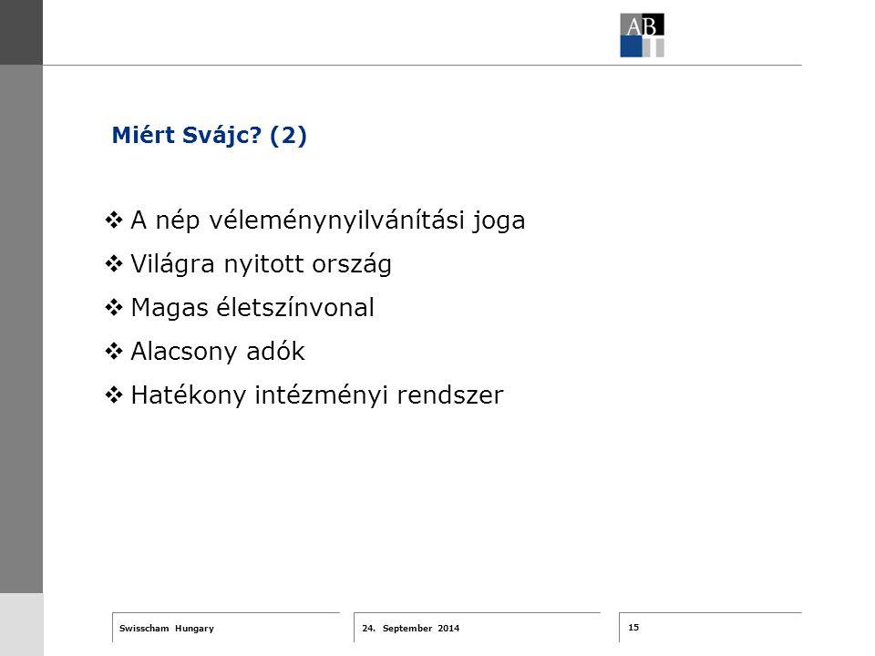 15 24. September 2014 Swisscham Hungary T 1 … R 2 … F 3 … Tell 4 ABT-Farben G 1 G 2 G 3 G 4 G 5 G 6 Zusatzfarben 7.25 5.70 0.00 7.25 8.750.0 5.00 10.0