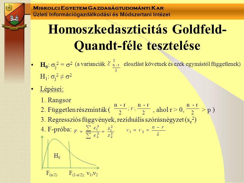 Miskolci Egyetem Gazdaságtudományi Kar Üzleti Információgazdálkodási és Módszertani Intézet H 0 :  j 2 =  2 H 1 :  j 2 ≠  2 Lépései: 1.Rangsor 2.F