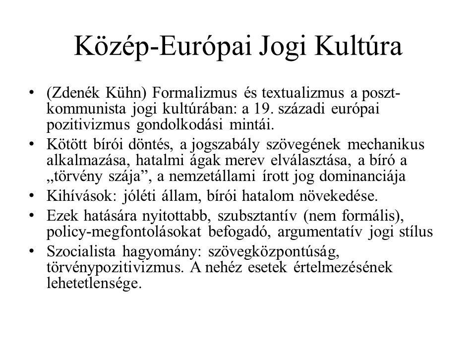 Közép-Európai Jogi Kultúra (Zdenék Kühn) Formalizmus és textualizmus a poszt- kommunista jogi kultúrában: a 19. századi európai pozitivizmus gondolkod