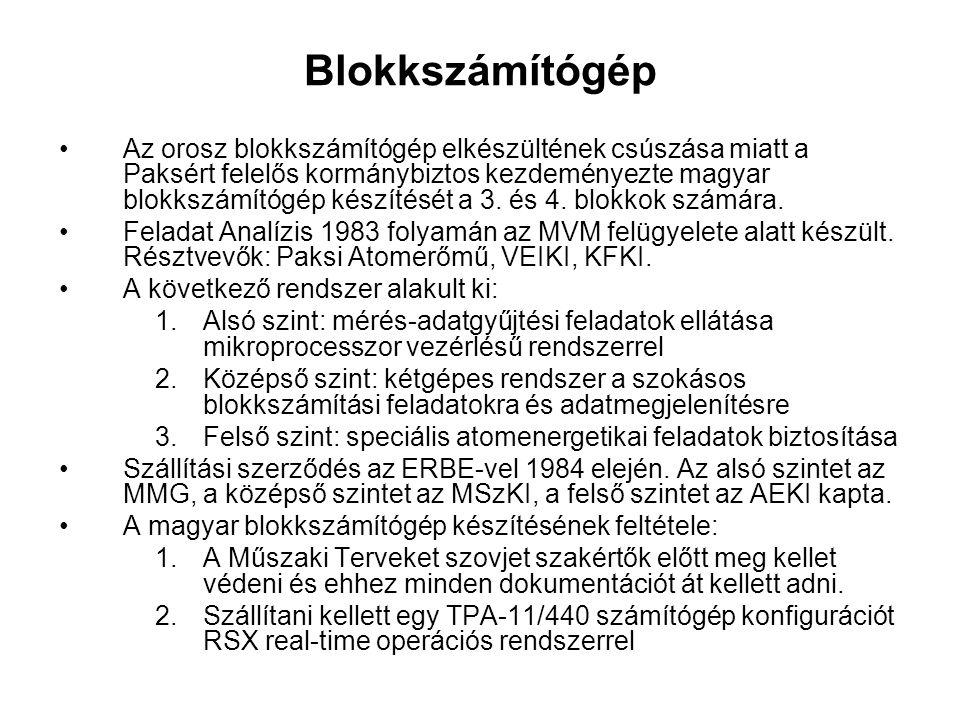 Blokkszámítógép Az orosz blokkszámítógép elkészültének csúszása miatt a Paksért felelős kormánybiztos kezdeményezte magyar blokkszámítógép készítését