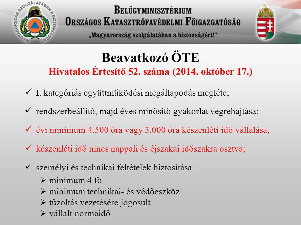 Beavatkozó ÖTE Hivatalos Értesítő 52. száma (2014. október 17.) I. kategóriás együttműködési megállapodás megléte; rendszerbeállító, majd éves minősít
