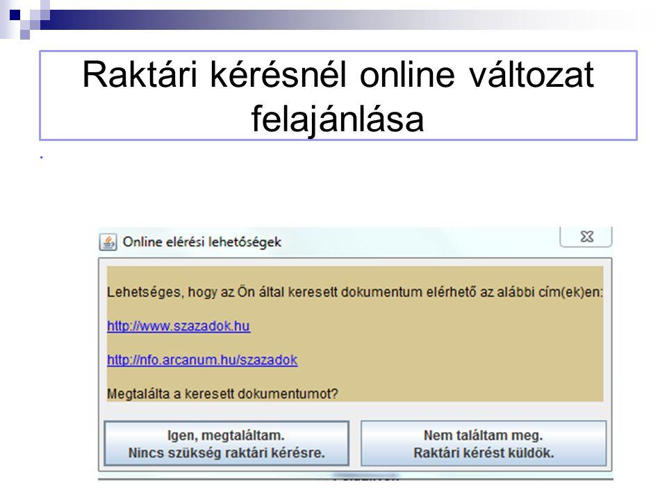 Raktári kérésnél online változat felajánlása