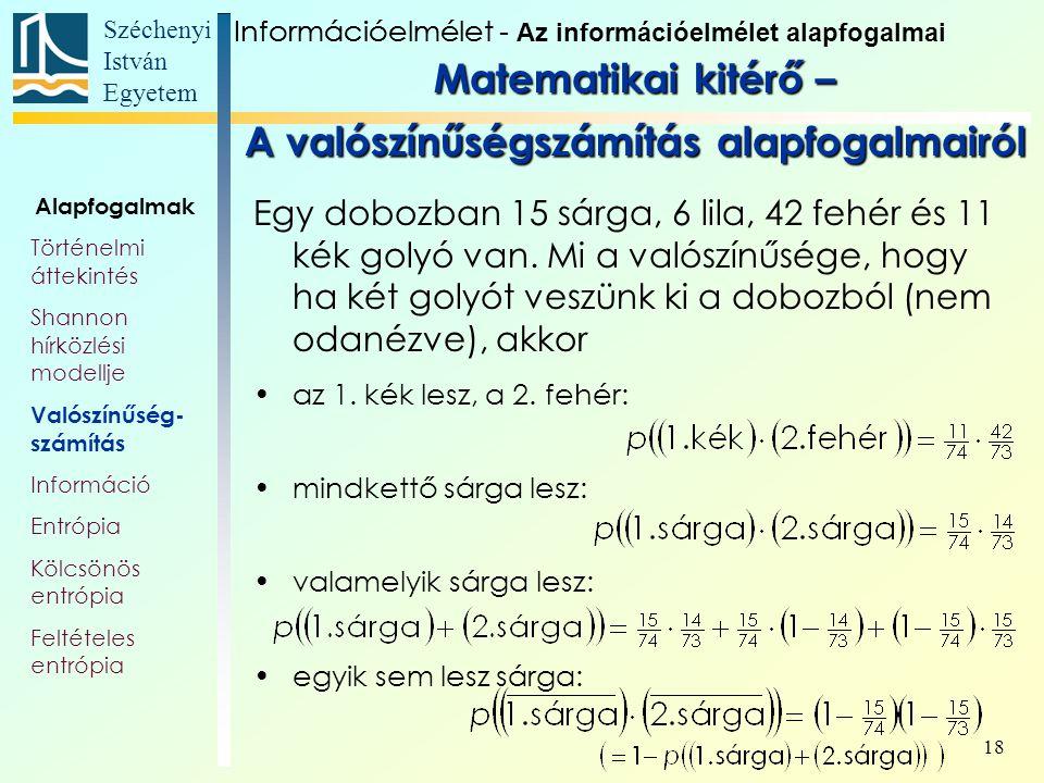 Széchenyi István Egyetem 18 Egy dobozban 15 sárga, 6 lila, 42 fehér és 11 kék golyó van.