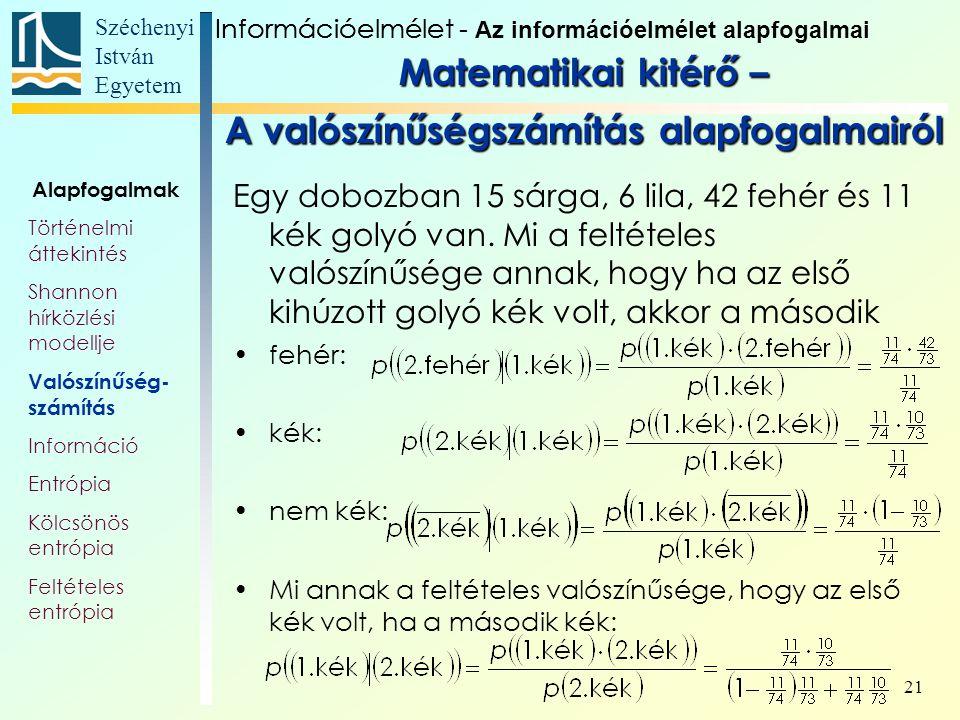 Széchenyi István Egyetem 21 Egy dobozban 15 sárga, 6 lila, 42 fehér és 11 kék golyó van.