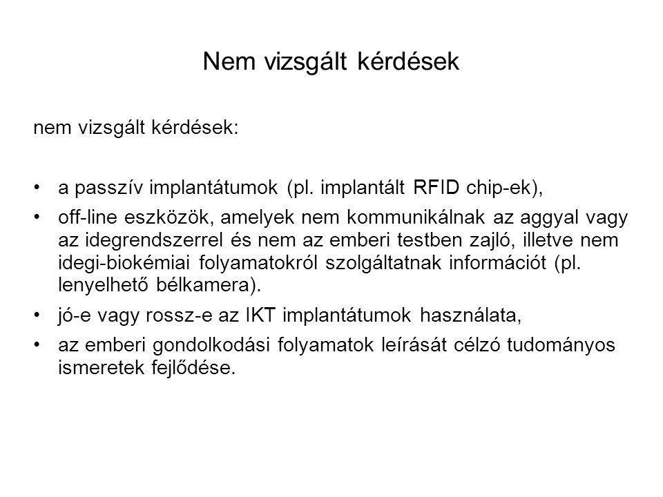 Nem vizsgált kérdések nem vizsgált kérdések: a passzív implantátumok (pl.