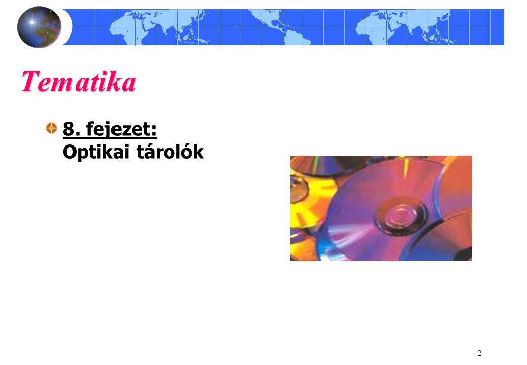 2 Tematika 8. fejezet: Optikai tárolók
