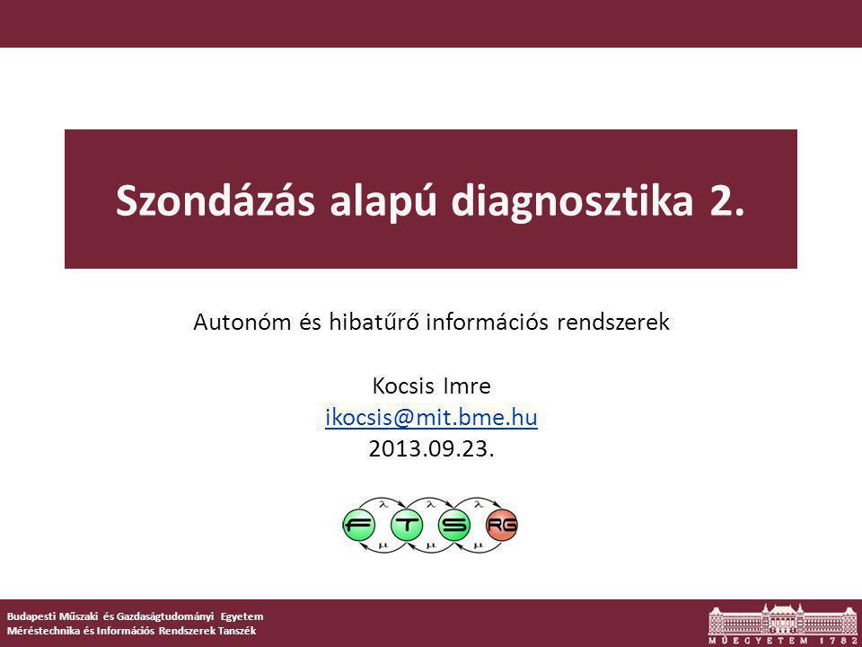 Budapesti Műszaki és Gazdaságtudományi Egyetem Méréstechnika és Információs Rendszerek Tanszék Szondázás alapú diagnosztika 2.