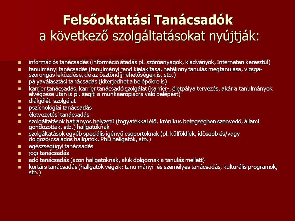Felsőoktatási Tanácsadók a következő szolgáltatásokat nyújtják: információs tanácsadás (információ átadás pl. szóróanyagok, kiadványok, Interneten ker