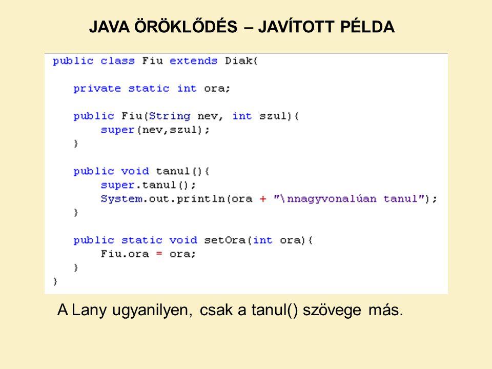 A Lany ugyanilyen, csak a tanul() szövege más.