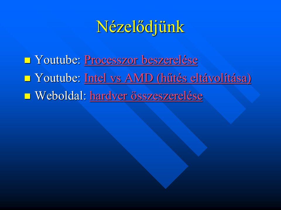 Nézelődjünk Youtube: Processzor beszerelése Youtube: Processzor beszereléseProcesszor beszereléseProcesszor beszerelése Youtube: Intel vs AMD (hűtés e