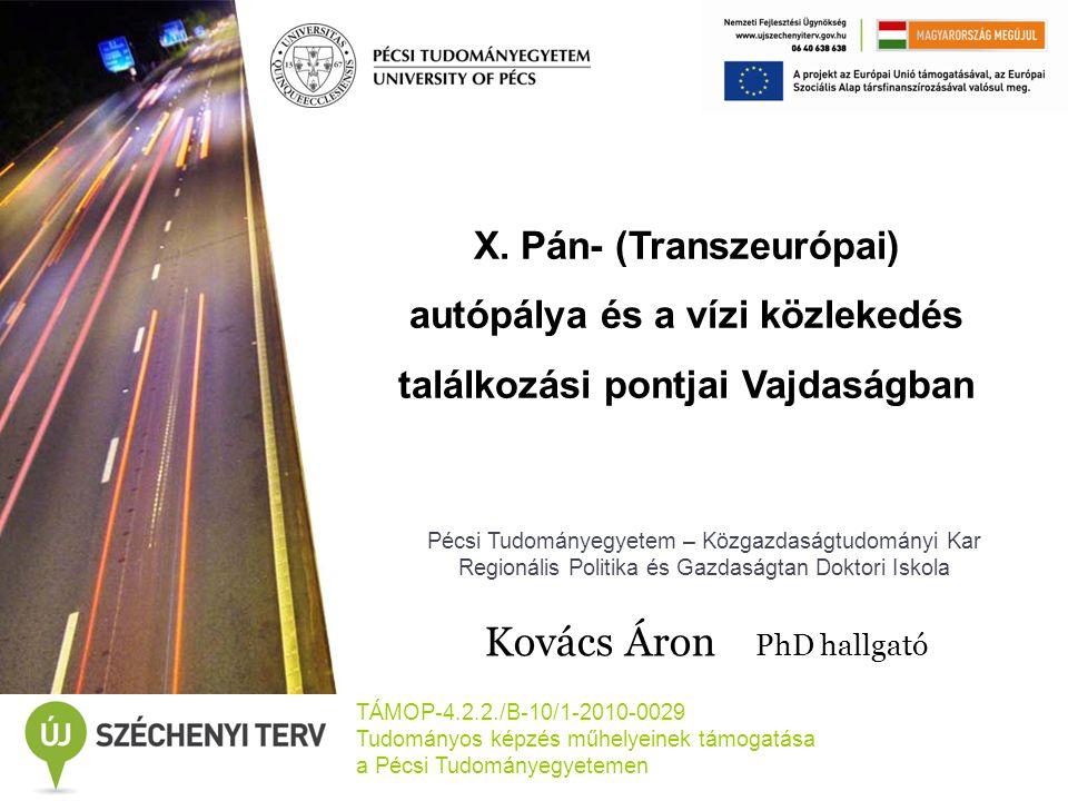 Páneurópai közlekedési folyosók Szerepe: -makro szinten -mezo szinten -mikro szinten