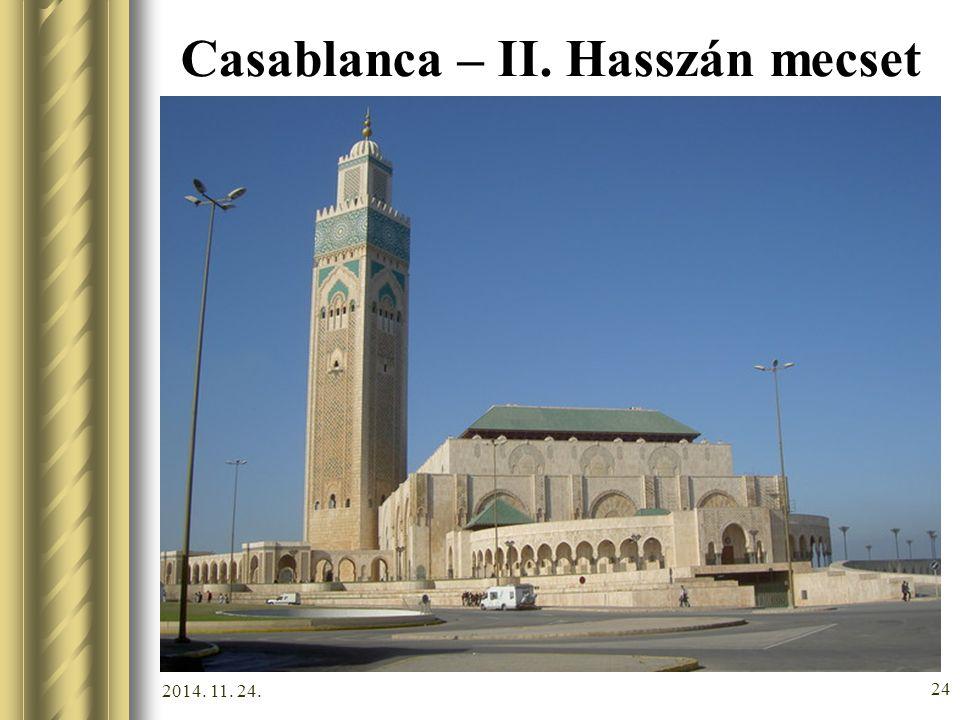 2014. 11. 24. 23 Casablanca Olajsejkek nyaralóbázisa. A hanyatlásnak indult várost a franciák építették újjá – érdekes elgondolás, hogy az európai jel